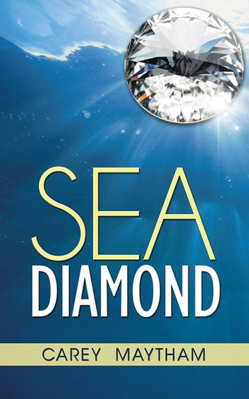 SEA DIAMOND ebook by CAREY MAYTHAM