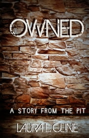 #1 Owned (A Story from The Pit) ebook by Laura L. Cline