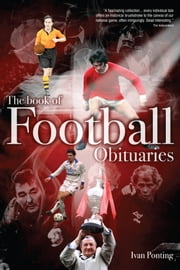 The Book of Football Obituaries ebook by Ivan Ponting
