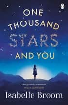 One Thousand Stars and You ebook by Isabelle Broom