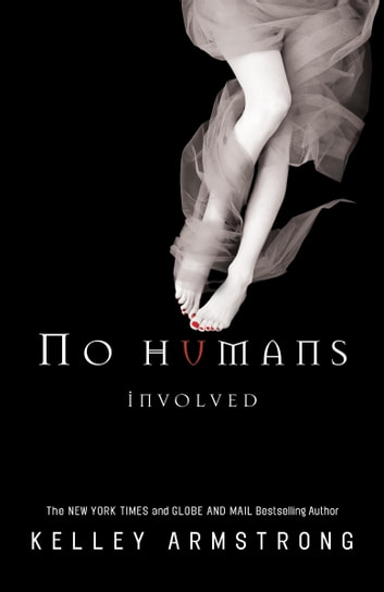 No Humans Involved ebook by Kelley Armstrong