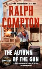 The Autumn of the Gun ebook by Ralph Compton