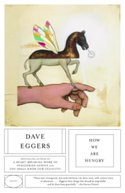 How We Are Hungry ebook by Dave Eggers