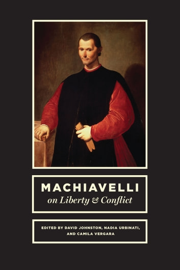 Machiavelli on Liberty and Conflict ebook by
