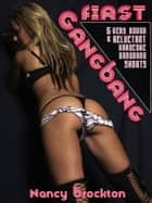 First Gangbang (Six Hardcore First Gangbang Shorts) ebook by