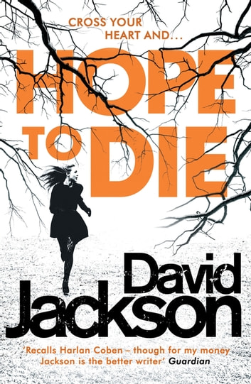 Hope to Die - The gripping serial killer thriller for fans of M. J. Arlidge 電子書 by David Jackson