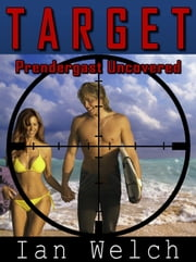 Target Prendergast Uncovered ebook by Ian Welch
