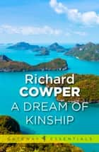 A Dream of Kinship ebook by Richard Cowper
