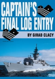 Captain's Final Log Entry ebook by Girad Clacy
