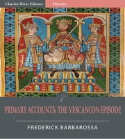 Primary Accounts: The Vescancon Episode ebook by Frederick Barbarossa