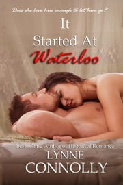 It Started At Waterloo ebook by Lynne Connolly