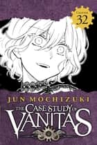 The Case Study of Vanitas, Chapter 32 ebook by Jun Mochizuki
