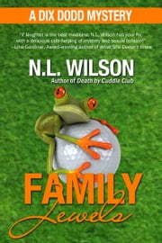 Family Jewels - A Dix Dodd Mystery ebook by N.L. Wilson,Norah Wilson,Heather Doherty