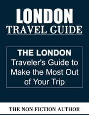 London Travel Guide ebook by The Non Fiction Author