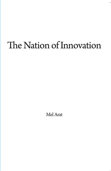 THE NATION OF INNOVATION ebook by Mel ARAT