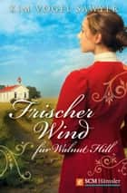 Frischer Wind für Walnut Hill ebook by Kim Vogel Sawyer