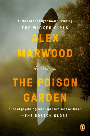 The Poison Garden - A Novel eBook by Alex Marwood
