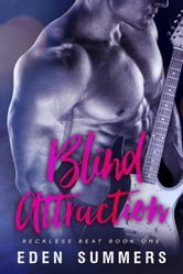 Blind Attraction - Reckless Beat, #1 ebook by Eden Summers