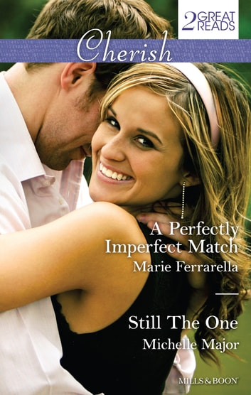 A Perfectly Imperfect Match/Still The One 電子書 by Marie Ferrarella,Michelle Major