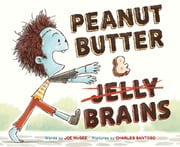 Peanut Butter & Brains - A Zombie Culinary Tale ebook by Joe McGee,Charles Santoso