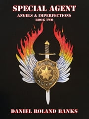 Special Agent Angels & Imperfections Book Two ebook by Dan Arnold