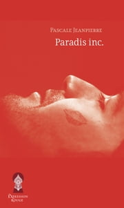 Paradis inc. ebook by Pascale Jeanpierre