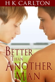 Better than Another Man ebook by HK Carlton