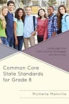 Common Core State Standards for Grade 8 ebook by Michelle Manville