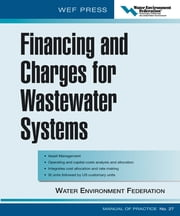 Financing and Charges for Wastewater Systems WEF MOP 27 - WEF Manual of Practice No. 27 ebook by Water Environment Federation