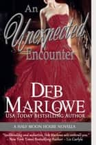 An Unexpected Encounter ebook by Deb Marlowe