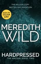 Hardpressed - (The Hacker Series, Book 2) ebook by Meredith Wild