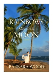 Rainbows on the Moon ebook by Barbara Wood