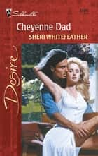 Cheyenne Dad ebook by Sheri WhiteFeather