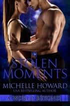 Stolen Moments ebook by Michelle Howard