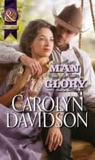 A Man for Glory (Mills & Boon Historical) ebook by Carolyn Davidson