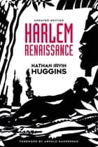 Harlem Renaissance eBook by Arnold Rampersad, the late Nathan Irvin Huggins