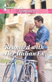 Reunited with Her Italian Ex ebook by Lucy Gordon