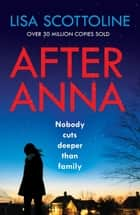 After Anna - the bestselling psychological thriller with twists that grip from the first page ebook by Lisa Scottoline
