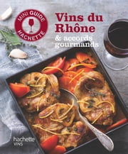 Les vins du Rhône : accords gourmands ebook by Olivier Bompas