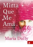 Minta que me ama ebook by Maria Duffy