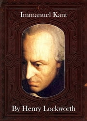 Immanuel Kant ebook by Henry Lockworth,Eliza Chairwood,Bradley Smith