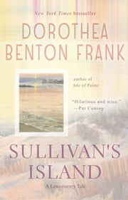 Sullivan's Island - A Lowcountry Tale ebook by Dorothea Benton Frank