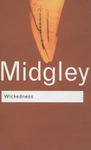 Wickedness ebook by Midgley, Mary