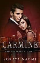 Carmine - Chicago Syndicate serie, #7 ebook by Soraya Naomi