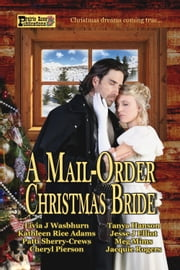 A Mail-Order Christmas Bride ebook by Livia J. Washburn,Kathleen Rice Adams,Patti Sherry-Crews,Tanya Hanson,Jesse J Elliot,Meg Mims,Jacquie Rogers,Cheryl Pierson