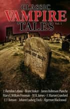 Classic Vampire Tales (Vol. 1) ebook by James Roy Daley