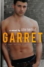 Garret (A Jade Series Companion Novel) ebook by Allie Everhart