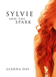 Sylvie and the Spark ebook by Gianna Day