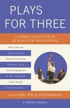 Plays for Three ebook by Eric Lane, Nina Shengold