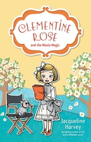 Clementine Rose and the Movie Magic 9 ebook by Mrs Jacqueline Harvey